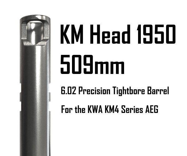 198-KM-509-602-TAP KWA KM Head Precision Tightbore Inner Barrel: KM16/SR12 509mm x 6.02mm KM4 Series AEG- Tapered Model